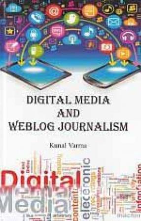 Digital Media and Weblog Journalism