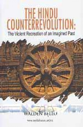 The Hindu Counterrevolution: The Violent Recreation of an Imagined Past