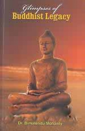 Glimpses of Buddhist Legacy: With Special Reference to Odisha