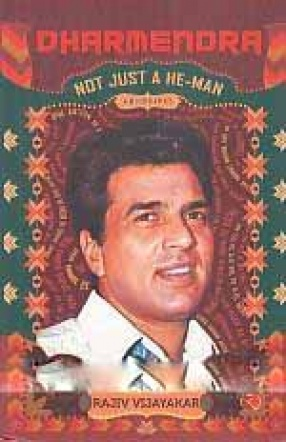 Dharmendra: Not Just A He-Man: A Biography