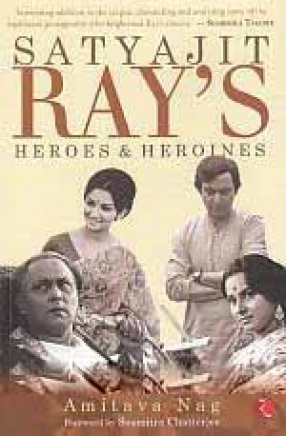 Satyajit Ray's Heroes & Heroines