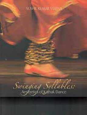 Aesthetics of Kathak Dance: Swinging Syllables