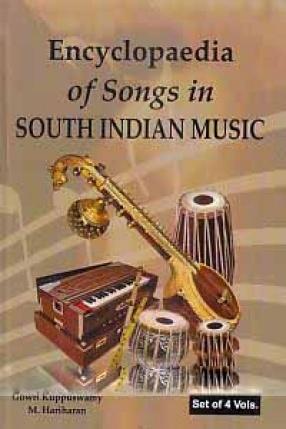 Encyclopaedia of Songs in South Indian Music (In 4 Volumes)