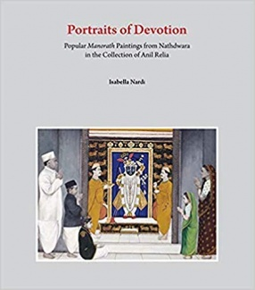 Portraits of Devotion: Popular Manorath Paintings from Nathdwara in the Collection of Anil Relia