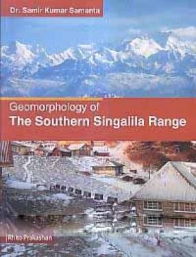 Geomorphology of The Southern Singalila Range