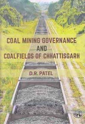Coal Mining Governance and Coalfields of Chhattisgarh