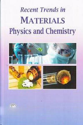 Recent Trends in Materials: Physics and Chemistry