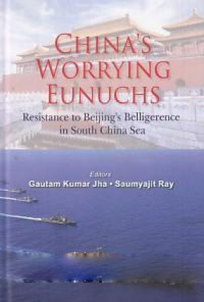 China's Worrying Eunuchs: Resistance to Beijing's Belligerence in South China Sea