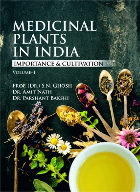 Medicinal Plants in India: Importance & Cultivation (Volume 1)