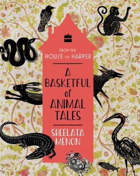 A Basketful of Animal Tales: Stories From The Panchatantra