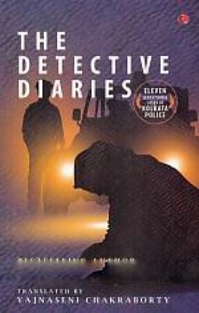 The Detective Diaries: Eleven Sensational Cases of Kolkata Police