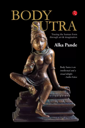 Body Sutra: Tracing the human form Through Art & Imagination