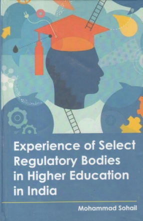 Experience of Select Regulatory Bodies in Higher Education in India