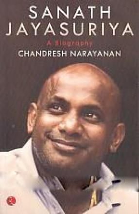 Sanath Jayasuriya: A Biography