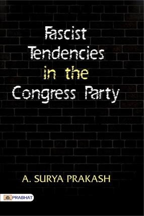 Fascist Tendencies in the Congress Party