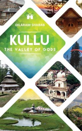 Kullu: The Valley of Gods