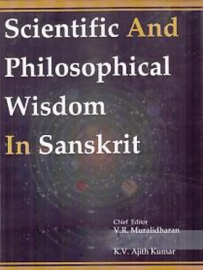 Scientific and Philosophical Wisdom in Sanskrit: Felicitation Volume in Honour of Prof. Dharmaraj Adat