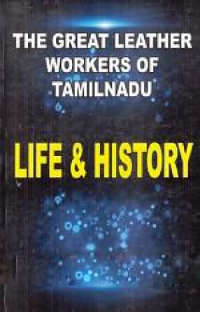 The great Leather Workers of Tamil Nadu: Life & History