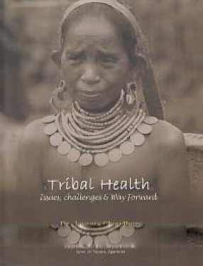 Tribal Health: Issues, Challenges & Way Forward