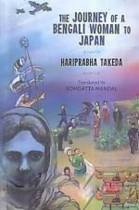 The Journey of a Bengali Woman to Japan & Other Essays: Bangamohilar Japan Jatra (1915) & Other Essays