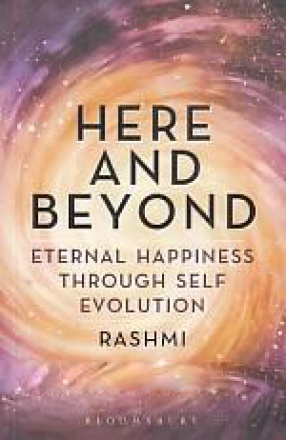 Here And Beyond: Eternal Happiness Through Self Evolution