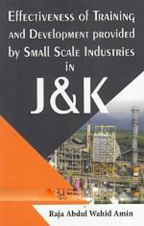 Effectiveness of Training and Development Provided by Small Scale Industries in J&K