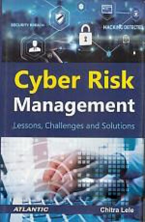 Cyber Risk Management: Lessons, Challenges and Solutions