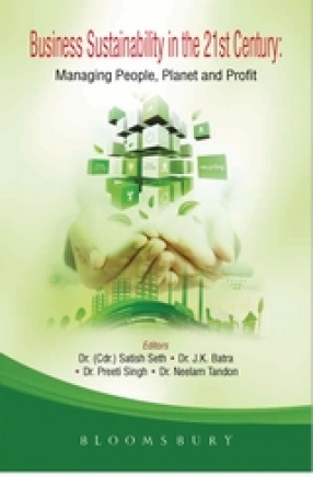 Business Sustainability in the 21st Century: Managing People, Planet and Profit
