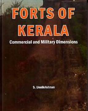 Forts of Kerala: Commercial and Military Dimensions