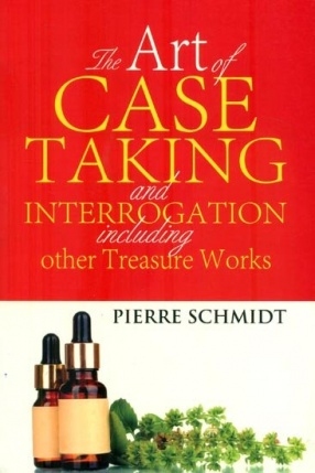 The Art of Case Taking and Interrogation Including Other Treasure Works