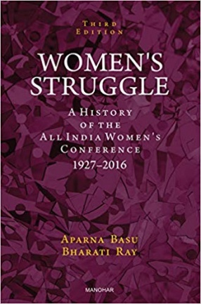 Women's Struggle: A History of the All India Women's Conference 1927-2016