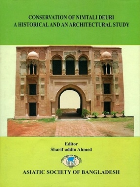 Conservation of Nimtali Deuri: A Historical And An Architectural Study