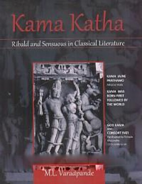 Kama Katha: Ribald and Sensuous in Classical Literature