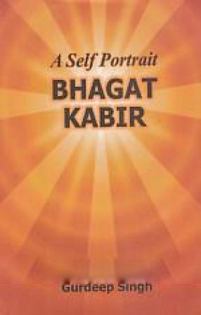 A Self Portrait: Bhagat Kabir