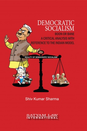 Democratic Socialism: Boon or Bane: A Critical Analysis with Reference to the Indian Model