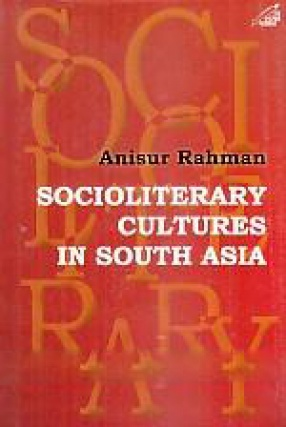Socioliterary Cultures in South Asia