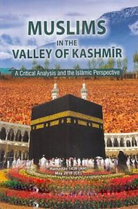 Muslims in The Valley of Kashmir: A Critical Analysis and the Islamic Perspective
