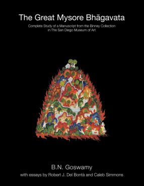 The Great Mysore Bhāgavata: Complete Study of a Manuscript from the Binney Collection in The San Diego Museum of Art