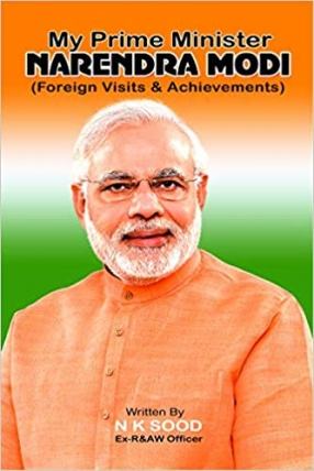 My Prime Minister Narendra Modi: Foreign Visits & Achievements