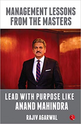 Lead with Purpose Like Anand Mahindra: Management Lessons From The Masters