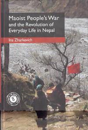 Maoist People's War and the Revolution of Everyday Life in Nepal