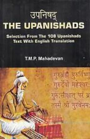 The Upanishads: Selection From The 108 Upanishads: Text With English Translation