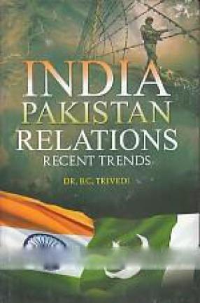 India Pakistan Relations: Recent Trends