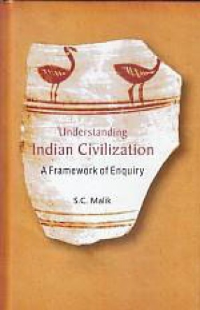 Understanding Indian Civilization: A Framework of Enquiry