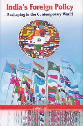 India's Foreign Policy: Reshaping in the Contemporary World