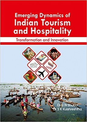 Emerging Dynamics of Indian Tourism and Hospitality: Transformation and Innovation