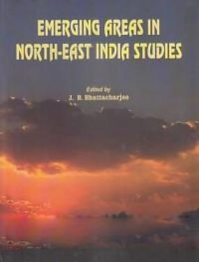 Emerging Areas in North-East India Studies