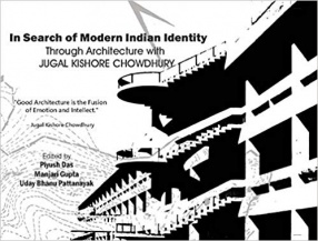 In Search of Modern Indian Identity: Through Architecture with Jugal Kishore Chowdhury