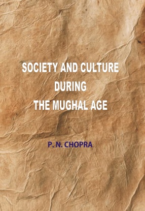 Society and Culture During The Mughal Age