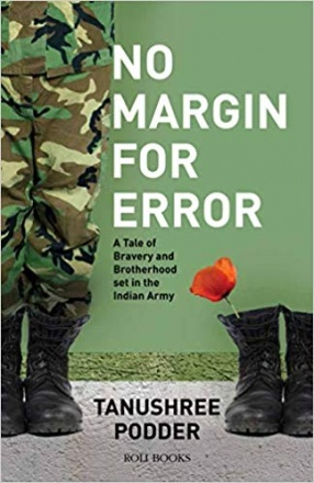 No Margin for Error: A Tale of Bravery and Brotherhood Set in the Indian Army